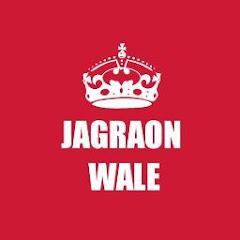 JAGRAON WALE