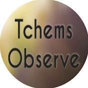 Tchems Observe net worth