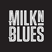 Milkn Blues