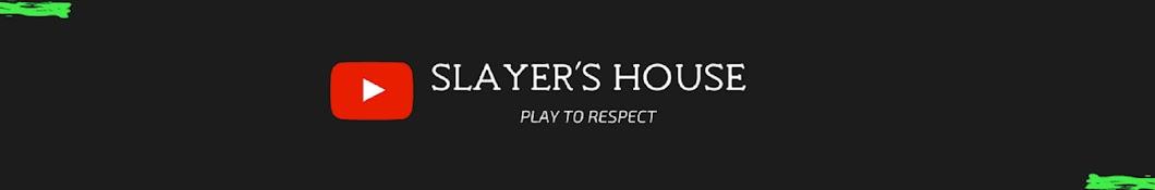 Slayer's House