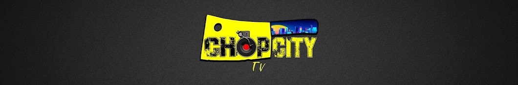 ChopCity TV Banner