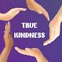True Kindness (true-kindness)